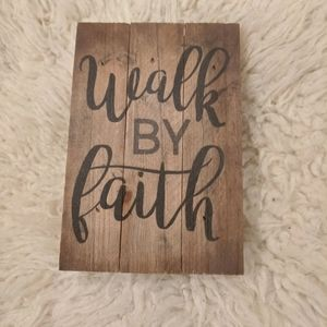 Walk By Faith Decorative Sign